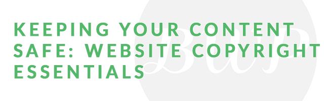 Keeping Your Content Safe: Website Copyright Essentials